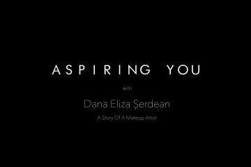 Aspiring You | Dana Eliza Serdean | A Story of a Makeup Artist | Sinestezic